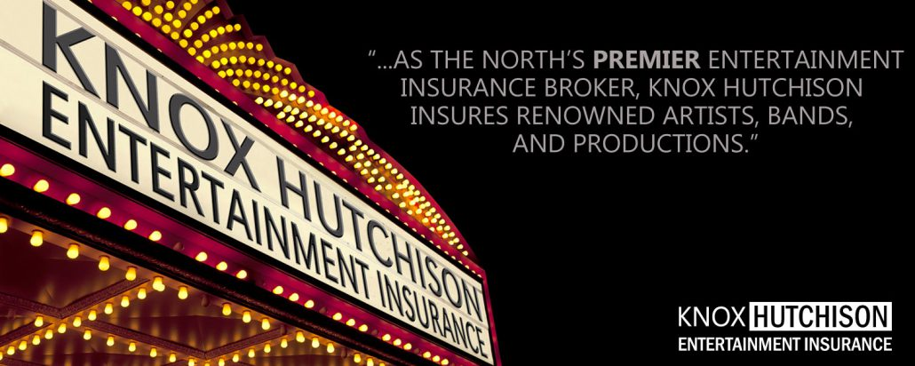 Knox Hutchison Entertainment Insurance - The North's premier entertainment insurance broker.